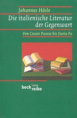 Die italienische Literatur der Gegenwart von Hösle,  Johannes