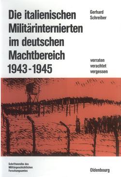 Die italienischen Militärinternierten im deutschen Machtbereich 1943-1945 von Schreiber,  Gerhard