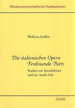 Die italienischen Opern Fernando Paërs von Ensslin,  Wolfram
