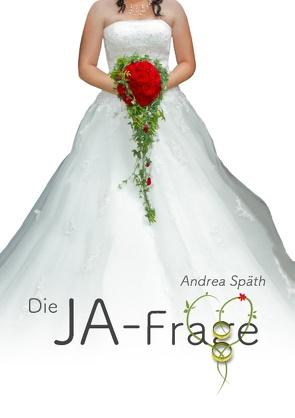 Die JA-Frage von Späth,  Andrea