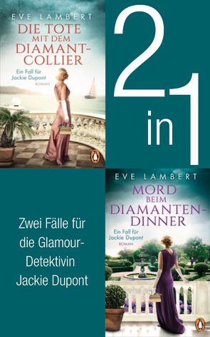 Die Jackie Dupont Reihe Band 1 und 2: Die Tote mit dem Diamantcollier/ Mord beim Diamantendinner (2in1-Bundle) von Lambert,  Eve