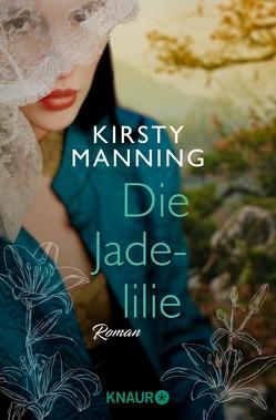 Die Jadelilie von Manning,  Kirsty, Rebernik-Heidegger,  Sonja