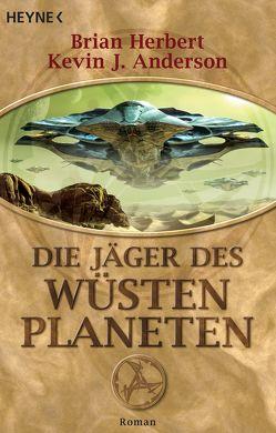 Die Jäger des Wüstenplaneten von Anderson,  Kevin J., Herbert,  Brian, Kempen,  Bernhard