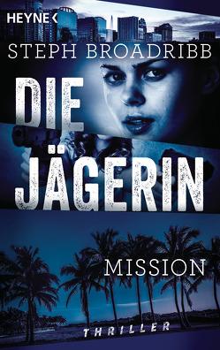 Die Jägerin – Mission von Broadribb,  Steph, Scheer,  Sven