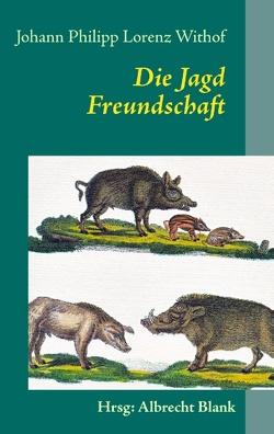 Die Jagd von Blank,  Johannes Albrecht, Withof,  Johann Philipp Lorenz
