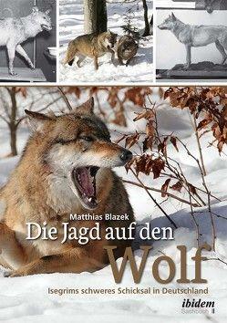 Die Jagd auf den Wolf von Blazek,  Matthias