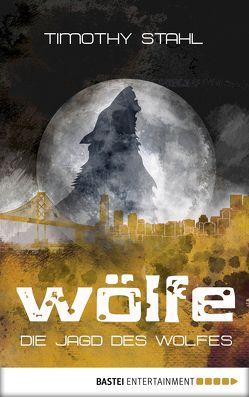 Die Jagd des Wolfes von Stahl,  Timothy