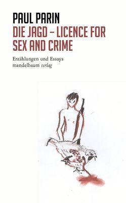 Die Jagd – Licence for Sex and Crime von Parin,  Paul