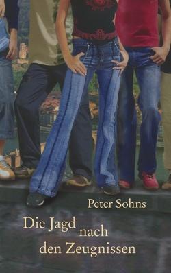 Die Jagd nach den Zeugnissen von Sohns,  Peter