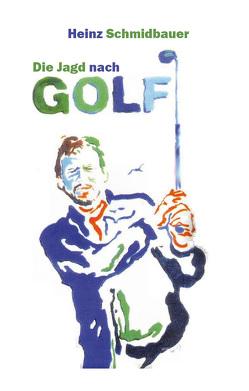 Die Jagd nach Golf von Schmidbauer,  Heinz