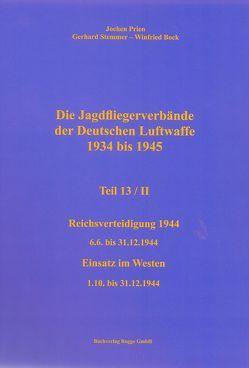 Die Jagdfliegerverbände der Deutschen Luftwaffe 1934 bis 1945 Teil 13 / II von Bock,  Winfried, Prien,  Jochen, Stemmer,  Gerhard