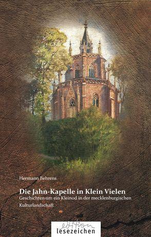 Die Jahn-Kapelle in Klein Vielen von Behrens,  Hermann, Lenz,  Jürgen, Peters,  Christian, von Busch,  Jan