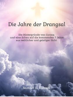 Die Jahre der Drangsal von Surazal,  Samuel E.