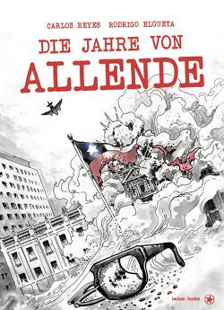 Die Jahre von Allende von Reyes,  Carlos