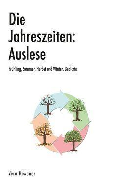 Die Jahreszeiten: Auslese von Hewener,  Vera