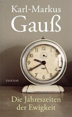 Die Jahreszeiten der Ewigkeit von Gauss,  Karl Markus
