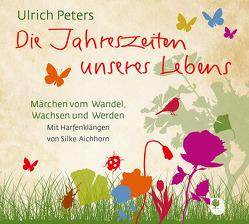 Die Jahreszeiten unseres Lebens von Aichhorn,  Silke, Haug-Lamersdorf,  Peter, Peters,  Ulrich