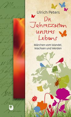 Die Jahreszeiten unseres Lebens von Peters,  Ulrich