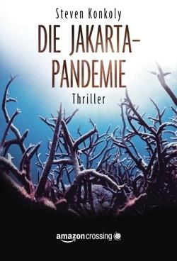 Die Jakarta-Pandemie von Konkoly,  Steven, Lehmacher,  Volker