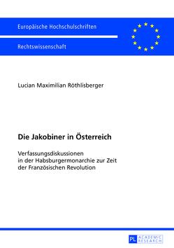 Die Jakobiner in Österreich von Röthlisberger,  Lucian Maximilian