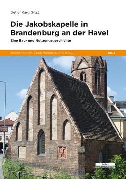 Die Jakobskapelle in Brandenburg an der Havel von Karg,  Detlef