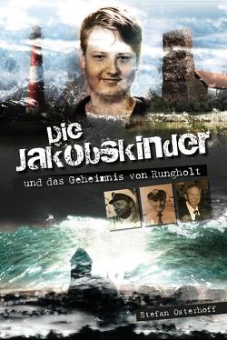 Die Jakobskinder und das Geheimnis von Rungholt von Stefan,  Osterhoff