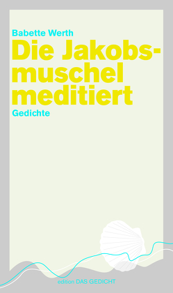 Die Jakobsmuschel meditiert von Werth,  Babette