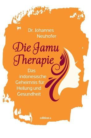 Die Jamu-Therapie von Neuhofer,  Johannes