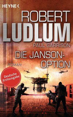 Die Janson-Option von Garrison,  Paul, Jakober,  Norbert, Ludlum,  Robert