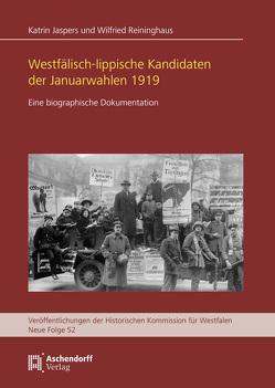Die Januarwahlen 1919 in Westfalen und Lippe von Jaspers,  Katrin, Reininghaus,  Wilfried