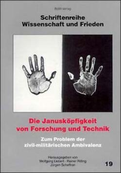 Die Janusköpfigkeit von Forschung und Technik von Liebert,  Wolfgang, Padovan,  Elfi, Rilling,  Rainer, Scheffran,  Jürgen