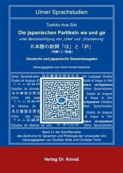 Die japanischen Partikeln wa und ga von Arai-Sixt,  Toshiko, Arnold-Kanamori,  Horst