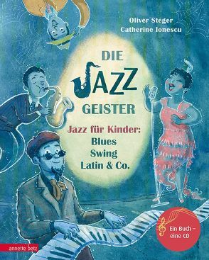 Die Jazzgeister von Ionescu,  Catherine Gabrielle, Steger,  Oliver