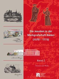 Die Jesuiten in der Markgrafschaft Baden (1570-1773) von Endermann,  Heike, Fisel,  Christina, Garreis,  Marko, Heid,  Hans, Huber,  Alfons, Knickhoff,  Désirée