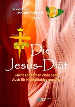 Die Jesus-Diät von Schmidt,  Melanie, Veggie Church,  Garten Eden