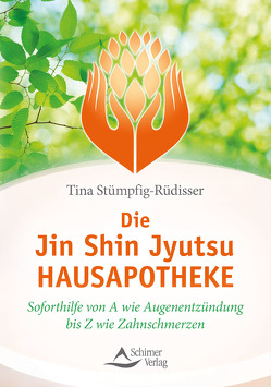 Die Jin-Shin-Jyutsu-Hausapotheke von Stümpfig-Rüdisser,  Tina