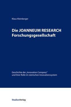 Die JOANNEUM RESEARCH Forschungsgesellschaft von Kleinberger,  Klaus