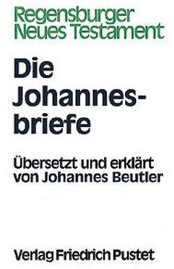 Die Johannesbriefe von Beutler,  Johannes