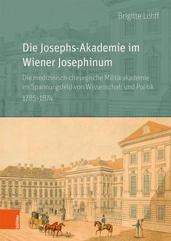 Die Josephs-Akademie im Wiener Josephinum von Lohff,  Brigitte