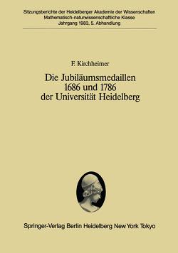 Die Jubiläumsmedaillen 1686 und 1786 der Universität Heidelberg von Kirchheimer,  F.