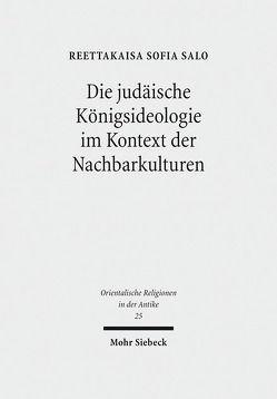 Die judäische Königsideologie im Kontext der Nachbarkulturen von Salo,  Reettakaisa Sofia