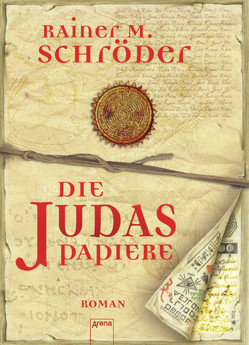 Die Judas-Papiere von Schröder,  Rainer M.