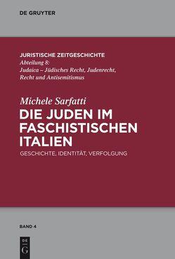 Die Juden im faschistischen Italien von Melissari,  Loredana, Sarfatti,  Michele, Vormbaum,  Thomas
