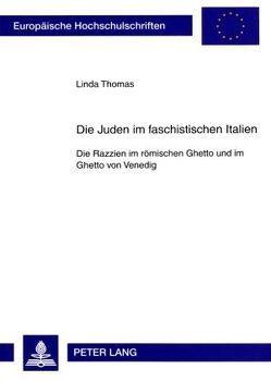 Die Juden im faschistischen Italien von Thomas,  Linda