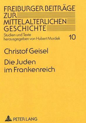Die Juden im Frankenreich von Geisel,  Christof