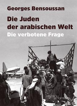 Die Juden der arabischen Welt von Bensoussan,  Georges, Grigat,  Stephan, Schröder,  Jürgen
