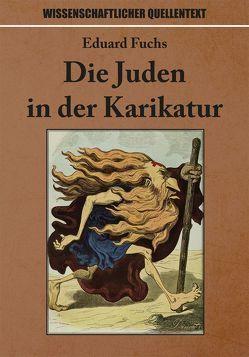 Die Juden in der Karikatur von Fuchs,  Eduard