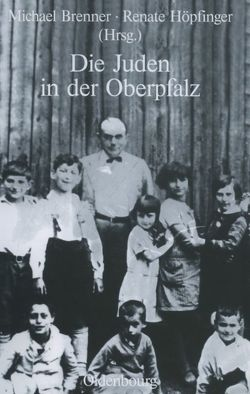 Die Juden in der Oberpfalz von Brenner,  Michael, Höpfinger,  Renate