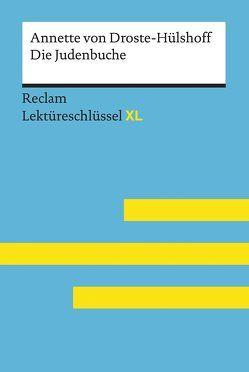 Die Judenbuche von Annette von Droste-Hülshoff: Lektüreschlüssel mit Inhaltsangabe, Interpretation, Prüfungsaufgaben mit Lösungen, Lernglossar. (Reclam Lektüreschlüssel XL) von Völkl,  Bernd
