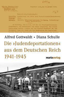"""Die """"Judendeportationen"""" aus dem Deutschen Reich von 1941-1945 von Gottwaldt,  Alfred, Schulle,  Diana"""